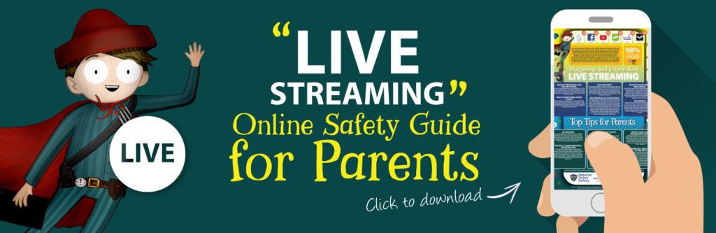 Live-streaming-Online-Safety-Parents-Guide-Web-Image-121118-V1-1024x333-1
